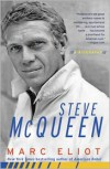 Steve McQueen: A Biography - Marc Eliot