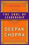 The Soul of Leadership: Unlocking Your Potential for Greatness - Deepak Chopra