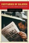 Centuries of Silence: The Story of Latin American Journalism - Leonardo Ferreira, Praeger Publishers