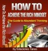 How To Achieve The Rich Mindset : The Guide to Abundant Thinking - Soluciones Tainas