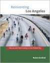 Reinventing Los Angeles: Nature and Community in the Global City (Urban and Industrial Environments) - Robert Gottlieb