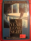 A Year-Long Night: Tales of a Medical Internship - Robert Klitzman