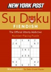 New York Post Fiendish Sudoku: The Official Utterly Addictive Number-Placing Puzzle - Wayne Gould