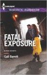 Fatal Exposure - Gail Barrett