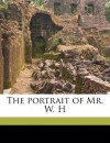 The portrait of Mr. W. H - Oscar Wilde