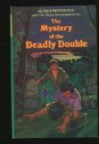 The Mystery of the Deadly Double (The Three Investigators No. 28) - Alfred Hitchcock;William Arden