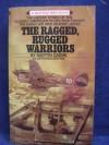 Ragged, Rugged Warriors - Martin Caidin