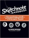The Sketchnote Handbook: The Illustrated Guide to Visual Notetaking - Mike Rohde