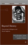 Beyond Slavery: Overcoming Its Religious and Sexual Legacies - Bernadette J. Brooten (Editor),  With Jacqueline L. Hazelton