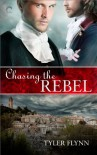 Chasing the Rebel - Tyler Flynn