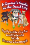 A Canine's Guide to the Good Life -