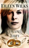 Cyncerely Yours (World of the Lupi, #4.5) - Eileen Wilks