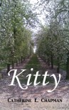Kitty - Catherine E. Chapman