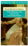 The Moorland Cottage and Other Stories - Elizabeth Gaskell, Suzanne Lewis