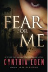 Fear For Me: A Novel of the Bayou Butcher - Cynthia Eden