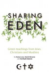 Sharing Eden: Green Teachings from Jews, Christians and Muslims - Natan Levy