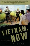Vietnam, Now: A Reporter Returns - David Lamb