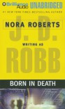 Born in Death (In Death, #23) - J.D. Robb, Susan Ericksen