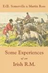 Some Experiences of an Irish R.M. - E. O. Somerville, Martin Ross