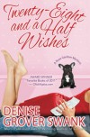 Twenty-Eight and a Half Wishes (A Rose Gardner Mystery) - Denise Grover Swank