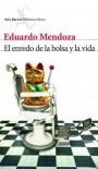 El enredo de la bolsa y la vida - Eduardo Mendoza