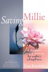 Saving Millie; A Daughter's Story Of Surviving Her Mother's Schizophrenia - Tina Kotulski