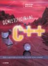 Demistificirani C++: Dobro upoznajte protivnika da biste njime ovladali - Julijan Šribar, Boris Motik
