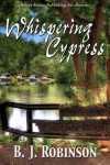 Whispering Cypress - BJ Robinson