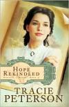 Hope Rekindled - Tracie Peterson