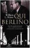 Qui Berlino. 1938-40. Radiocronache dalla Germania nazista - William L. Shirer, Cesare Salmaggi, Paola Ghigo