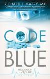 Code Blue - Richard L. Mabry