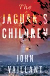 The Jaguar's Children - John Vaillant
