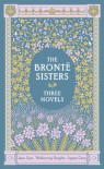 The Bronte Sisters Three Novels: Jane Eyre - Wuthering Heights - Agnes Grey (Barnes & Noble Leatherbound Classic Collection) - 'Charlotte Bronte',  'Emily Bronte',  'Anne Bronte'