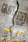 Grave Shift: A Mother-Daughter Sleuth Mystery - Blanche Day Manos, Barbara Burgess