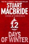 Twelve Days of Darkness: Crime at Christmas - Stuart MacBride