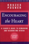 Encouraging the Heart: A Leader's Guide to Rewarding and Recognizing Others - James M. Kouzes, Barry Z. Posner