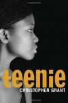 Teenie - Christopher Grant