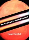 Mr. Stranger's Sealed Packet - Hugh MacColl