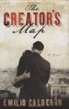 The Creator's Map: A Novel - Emilio Calderón, Katherine Silver, Emilio Calderón