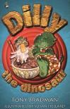 Dilly the Dinosaur - Tony Bradman