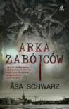 Arka zabójców - Åsa Schwarz