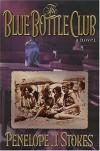 The Blue Bottle Club - Penelope J. Stokes