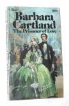 The Prisoner Of Love (Bantam Romance No. 104)(Barbara Cartland series) - Barbara Cartland