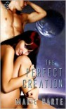 The Perfect Creation - Marie Harte