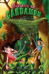 Return to Cardamom (Adventures Of Caramel Cardamom) (Volume 2) - Julie Anne Grasso