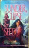 Sunder, Eclipse & Seed - Elyse Guttenberg