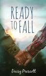 Ready to Fall (Modern Love Story #2) - Daisy Prescott