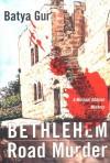 Bethlehem Road Murder: A Michael Ohayon Mystery (Michael Ohayon Mysteries) - Batya Gur