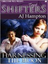 Harnessing the Moon - A.J. Hampton