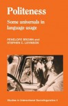 Politeness: Some Universals in Language Usage - Penelope Brown, Stephen C. Levinson